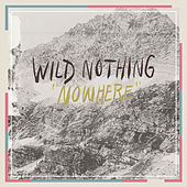 Nowhere by Wild Nothing