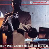 Play & Download Los Planes y Archivos Del Doctor Yo (Vol 1) by Various Artists | Napster