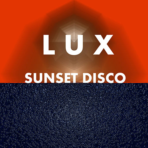 Play & Download Sunset Disco by Lux | Napster