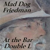 At the Bar Double L (Ass Squeezing Time) by Mad Dog Friedman