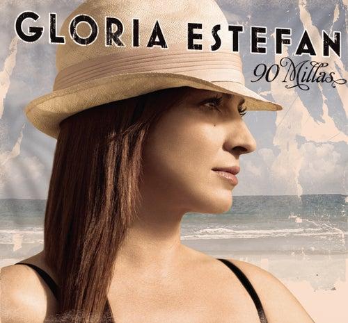 Play & Download 90 Millas by Gloria Estefan | Napster