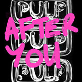 Play & Download After You by Pulp | Napster