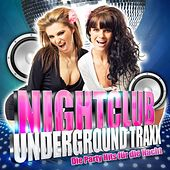 Play & Download Nightclub Underground Traxx - Die Party Hits Für Die Nacht by Various Artists | Napster