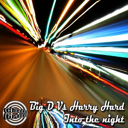 Play & Download Into The Night (Big D vs. Harry Hard) by Big D | Napster