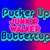 Play & Download Pucker Up Buttercup: EP by Junior Walker | Napster