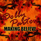 Play & Download Making Believe - EP by Dolly Parton | Napster