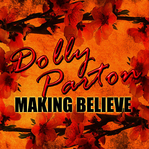 Making Believe - EP by Dolly Parton