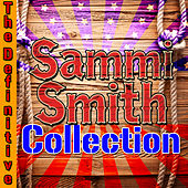 The Definitive Sammi Smith Collection by Sammi Smith