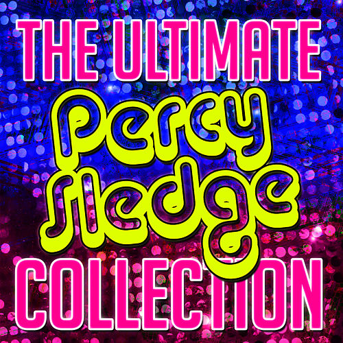 Play & Download The Ultimate Percy Sledge Collection by Percy Sledge | Napster