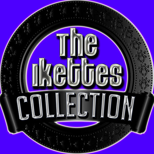 Play & Download The Ikettes Collection by The Ikettes | Napster