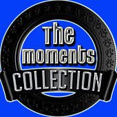 The Moments Collection by The Moments
