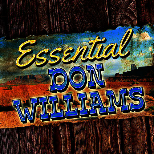 Play & Download Essential Don Williams by Don Williams | Napster
