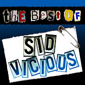 Play & Download The Best of Sid Vicious (Live) by Sid Vicious | Napster