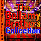 The Definitive Bellamy Brothers Collection by Bellamy Brothers