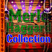 The Definitive Merle Haggard Collection by Merle Haggard