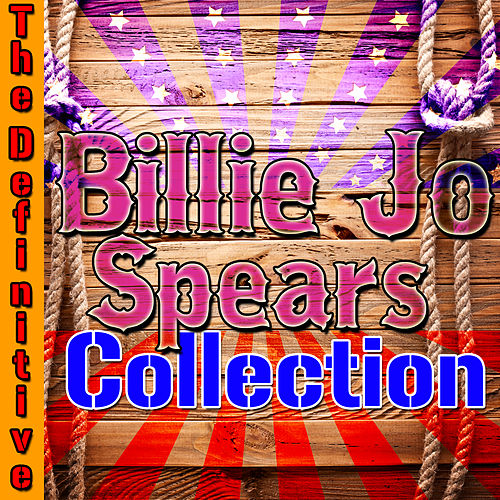 Play & Download The Definitive Billie Jo Spears Collection by Billie Jo Spears | Napster