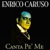 Canta pe' me (80 Songs - Original Recordings) by Enrico Caruso