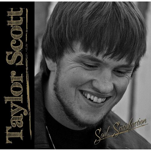 Soul Satisfaction by Taylor Scott
