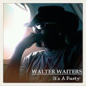 Play & Download It's a Party by Walter Waiters | Napster