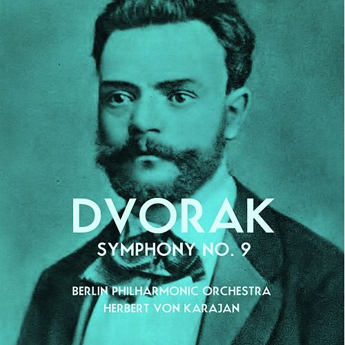 Play & Download Dvorak Symphony No. 9 by Berlin Philharmonic Orchestra | Napster
