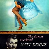 She Dances Overhead by Matt Dennis
