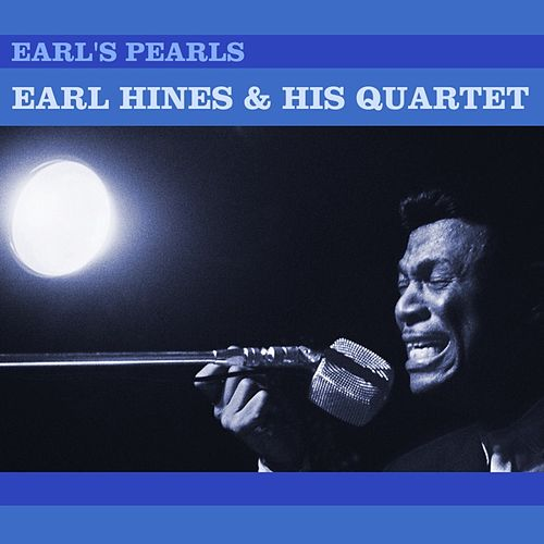 Play & Download Earl's Pearls by Earl Fatha Hines | Napster