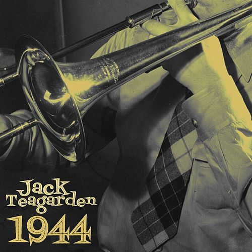 Play & Download 1944 by Jack Teagarden | Napster