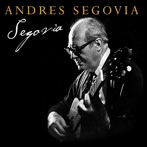 Play & Download Segovia by Andres Segovia | Napster