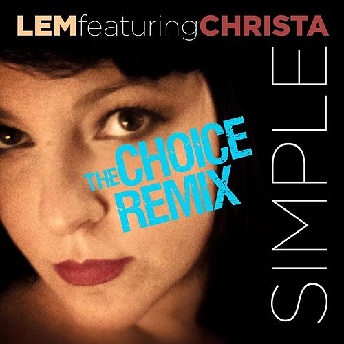 Play & Download Simple (The Choice Remix) [feat. Christa] by lem | Napster