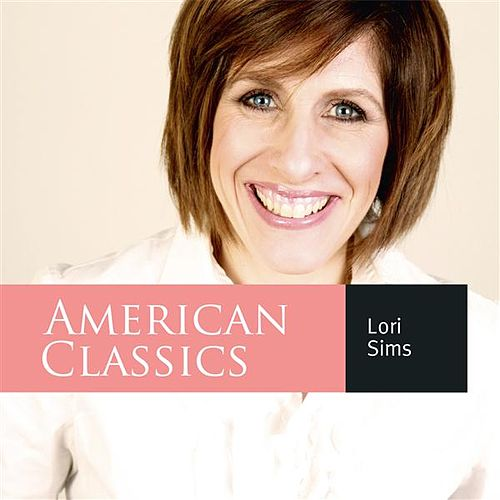 Play & Download American Classics by Lori Sims | Napster