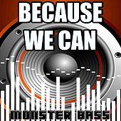 Play & Download Because We Can - Monster Bass Tribute to Bon Jovi by Monster Bass | Napster