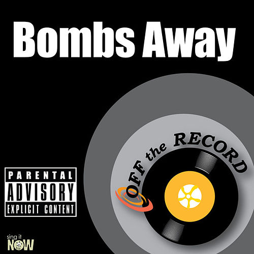 Play & Download Bombs Away - Single by Off the Record | Napster