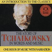 The Story of Tchaikovsky in Words and Music by Various Artists