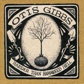 Harder Than Hammered Hell by Otis Gibbs