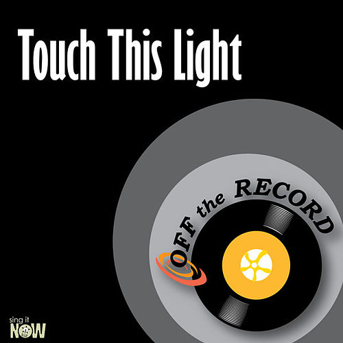 Play & Download Touch This Light - Single by Off the Record | Napster