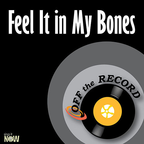 Feel It in My Bones - Single by Off the Record