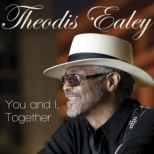 You And I, Together by Theodis Ealey