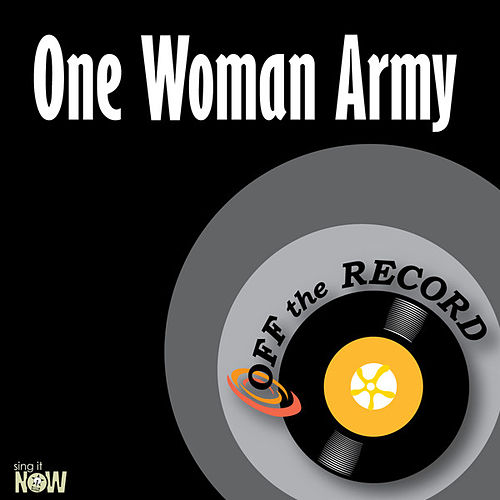 Play & Download One Woman Army - Single by Off the Record | Napster