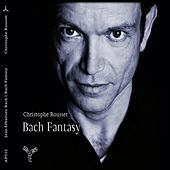 Play & Download Bach: Fantasy by Christophe Rousset | Napster