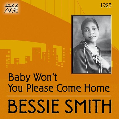 Baby Won't You Please Come Home (Original Recordings, 1923) by Bessie Smith