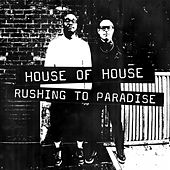 Play & Download Rushing to Paradise by House Of House | Napster