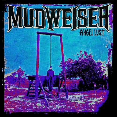 Play & Download Angel Lust by Mudweiser | Napster