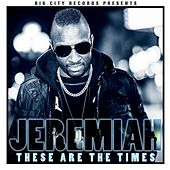 Play & Download These Are the Times by Jeremiah | Napster
