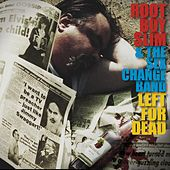 Play & Download Left for Dead by Root Boy Slim & The Sex Change Band | Napster