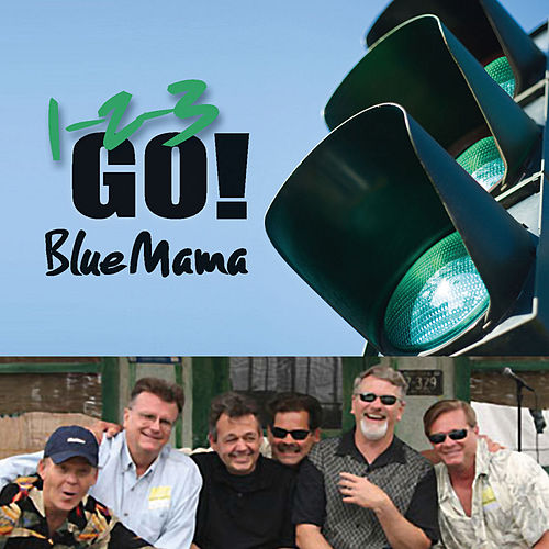 Play & Download 1...2...3: Go! by Blue Mama | Napster