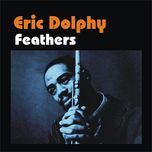 Feathers by Eric Dolphy