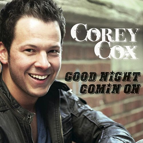 Play & Download Good Night Comin' On by Corey Cox | Napster