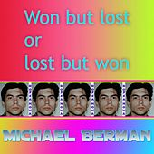 Won but Lost or Lost but Won by Michael Berman