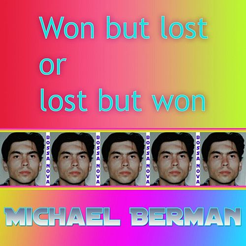 Play & Download Won but Lost or Lost but Won by Michael Berman | Napster