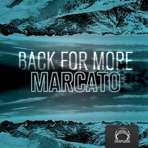 Play & Download Back for More EP by Marcato | Napster